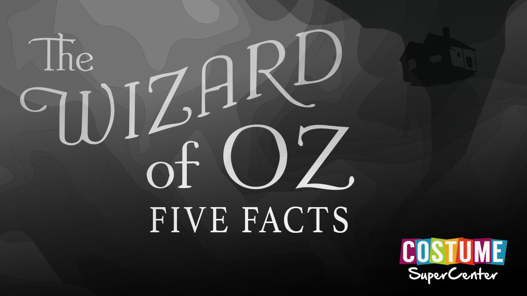Wizard of Oz Five Facts